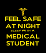 FEEL SAFE AT NIGHT SLEEP WITH A MEDICAL STUDENT - Personalised Poster A4 size