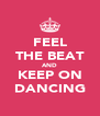 FEEL THE BEAT AND KEEP ON DANCING - Personalised Poster A4 size