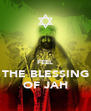 FEEL THE BLESSING OF JAH - Personalised Poster A4 size