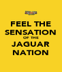 FEEL THE SENSATION OF THE JAGUAR NATION - Personalised Poster A4 size