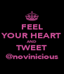 FEEL YOUR HEART AND TWEET @novinicious - Personalised Poster A4 size