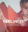 FEELIN' IT!  - Personalised Poster A4 size
