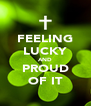FEELING LUCKY AND PROUD OF IT - Personalised Poster A4 size