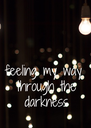 feeling my way  through the  darkness - Personalised Poster A4 size