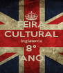 FEIRA CULTURAL Inglaterra 8° ANO - Personalised Poster A4 size