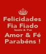 Felicidades  Fia Fiado Saúde & Paz Amor & Fé Parabéns ! - Personalised Poster A4 size