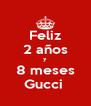 Feliz 2 años y 8 meses Gucci  - Personalised Poster A4 size