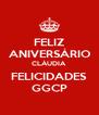 FELIZ ANIVERSÁRIO CLÁUDIA FELICIDADES GGCP - Personalised Poster A4 size