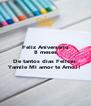Feliz Aniversario 8 meses  De tantos dias Felices  Yamile Mi amor te Amo!! - Personalised Poster A4 size