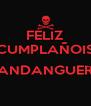 FELIZ CUMPLAÑOIS  MANDANGUERO  - Personalised Poster A4 size