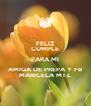 FELIZ CUMPLE PARA MI AMIGA DE PREPA Y FB MARICELA MTZ. - Personalised Poster A4 size
