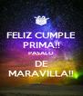 FELIZ CUMPLE PRIMA!! PASALO DE MARAVILLA!! - Personalised Poster A4 size