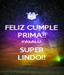 FELIZ CUMPLE PRIMA!! PASALO SUPER LINDO!! - Personalised Poster A4 size
