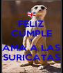 FELIZ CUMPLE Y AMA A LAS SURICATAS - Personalised Poster A4 size