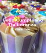 Feliz Cumpleaño Tia Lorenza  Love You    - Personalised Poster A4 size