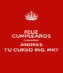 FELIZ CUMPLEAÑOS COMPAÑERO ANDRES TU CURSO ING. MKT - Personalised Poster A4 size
