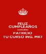 FELIZ CUMPLEAÑOS COMPAÑERO PATRICIO TU CURSO ING. MKT - Personalised Poster A4 size