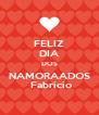 FELIZ DIA DOS NAMORAADOS  Fabricio - Personalised Poster A4 size