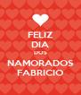 FELIZ DIA DOS NAMORADOS FABRICIO - Personalised Poster A4 size