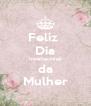 Feliz  Dia Internacional da Mulher - Personalised Poster A4 size