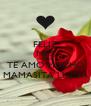 FELIZ MES MI AMOR TE AMO MUCHO MAMASITA LINDA - Personalised Poster A4 size