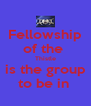 Fellowship of the  Thistle is the group to be in  - Personalised Poster A4 size