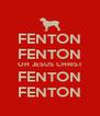 FENTON FENTON OH JESUS CHRIST FENTON FENTON - Personalised Poster A4 size