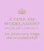 É FERA EM MODELAGEM? ENTRE EM CONTATO se procura vaga de modelista! - Personalised Poster A4 size