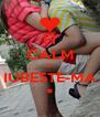FI CALM SI IUBESTE-MA * - Personalised Poster A4 size