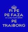 FI PE PE FAZA SI CASTIGA BANI PE TRAIBORG - Personalised Poster A4 size