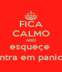 FICA CALMO AND esqueçe  entra em panico - Personalised Poster A4 size
