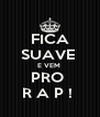 FICA SUAVE  E VEM  PRO  R A P !  - Personalised Poster A4 size