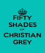 FIFTY SHADES OF CHRISTIAN GREY - Personalised Poster A4 size