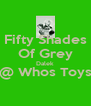 Fifty Shades Of Grey Dalek @ Whos Toys  - Personalised Poster A4 size