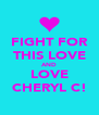 FIGHT FOR THIS LOVE AND LOVE CHERYL C! - Personalised Poster A4 size
