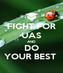 FIGHT FOR UAS AND DO YOUR BEST  - Personalised Poster A4 size