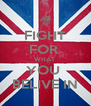 FIGHT FOR  WHAT  YOU  BELIVE IN - Personalised Poster A4 size