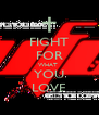 FIGHT FOR WHAT  YOU LOVE - Personalised Poster A4 size