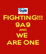 FIGHTING!!! 9A9 AND WE  ARE ONE - Personalised Poster A4 size