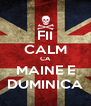 FII CALM CA MAINE E DUMINICA - Personalised Poster A4 size