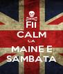 FII CALM CA MAINE E SAMBATA - Personalised Poster A4 size