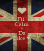 Fii  Calm Si Da Like ♥ - Personalised Poster A4 size