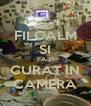 FII CALM SI FA-TI CURAT IN CAMERA - Personalised Poster A4 size