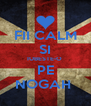 FII CALM SI IUBESTE-O  PE NOGAH  - Personalised Poster A4 size