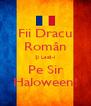 Fii Dracu Român Şi Lasă-l Pe Sir Haloween! - Personalised Poster A4 size
