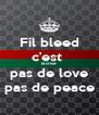 Fil bleed c'est  la crise pas de love pas de peace - Personalised Poster A4 size