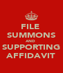 FILE  SUMMONS AND  SUPPORTING AFFIDAVIT - Personalised Poster A4 size