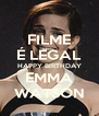 FILME É LEGAL HAPPY BIRTHDAY EMMA WATSON - Personalised Poster A4 size
