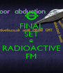 FINAL SET @ RADIOACTIVE FM - Personalised Poster A4 size
