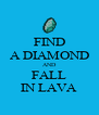 FIND A DIAMOND AND FALL IN LAVA - Personalised Poster A4 size